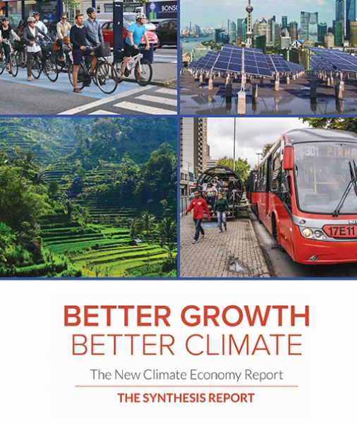 BETTER GROWTH,BETTER CLIMATE: The New Climate Economy Report THE SYNTHESIS REPORT