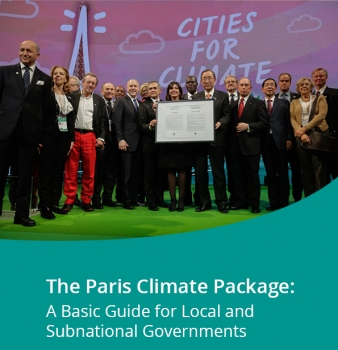 The Paris Climate Package: A Basic Guide for Local and  Subnational Governments