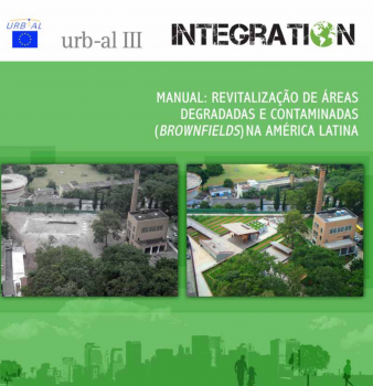 Manual Integration: Revitalização de áreas degradadas e contaminadas (brownfields) na América Latina