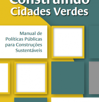 Construindo Cidades Verdes: Manual De Políticas Públicas Para Construções Sustentáveis