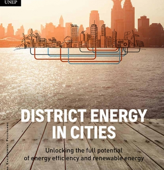 District Energy in Cities – Unlocking the Potential of Energy Efficiency and Renewable Energy (FULL REPORT)