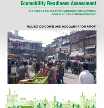 Ecomobility Readiness Assessment – Are India's cities ready for sustainable transportation? A focus on non-motorized transport