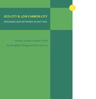 ICLEI Global Report: Eco-cities and Low-carbon cities Networks and Programs in East Asia – Country studies: Greater China