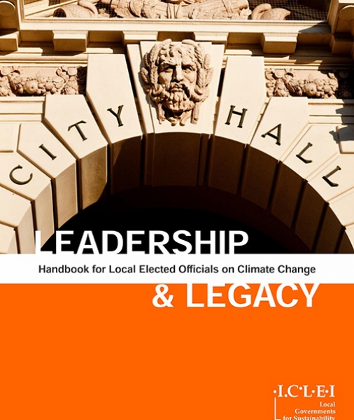 Leadership and Legacy: Handbook for Local Elected Officials on Climate Change