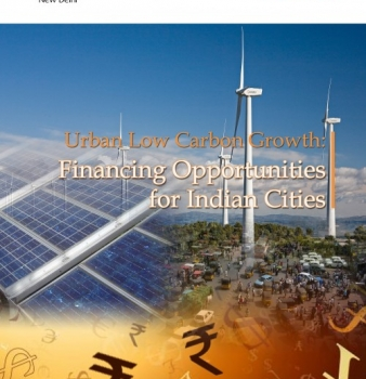Urban Low Carbon Growth: Financing Opportunities for Indian Cities