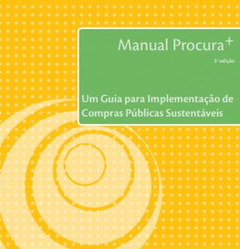 Manual Procura+: Guia Para Implementação De Compras Públicas Sustentáveis